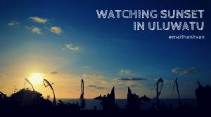 Watching sunset in Uluwatu