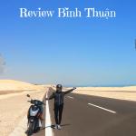 Review Bình Thuận (Sài Gòn – La Gi – Bầu Trắng – Cổ Thạch)