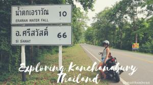 Travel to Kanchanabury Thailand